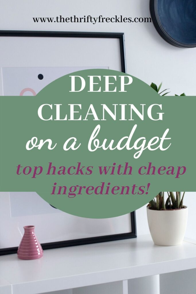 deep cleaning ideas whilst keeping an eye on a budget