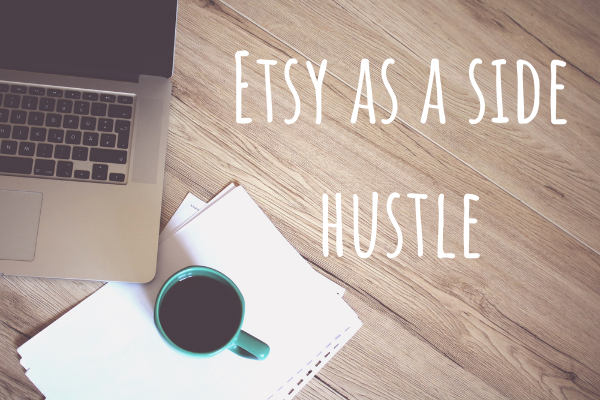 Etsy as a side hustle